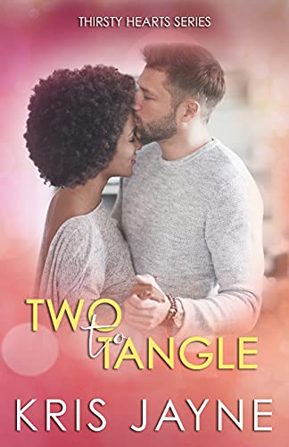 Two to Tangle (Thirsty Hearts Book 6)  Kris Jayne