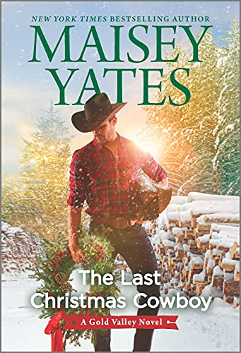 The Last Christmas Cowboy (A Gold Valley Novel Book 11) Maisey Yates