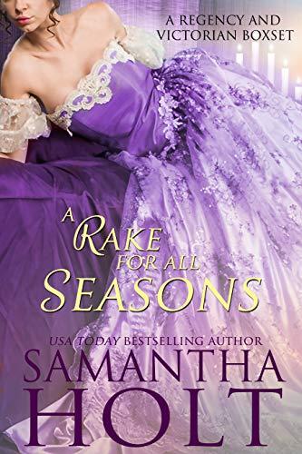 A Rake for All Seasons: A Regency and Victorian Romance Boxset  Samantha Holt