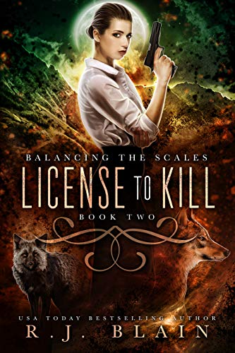 License to Kill (Balancing the Scales Book 2) R.J. Blain