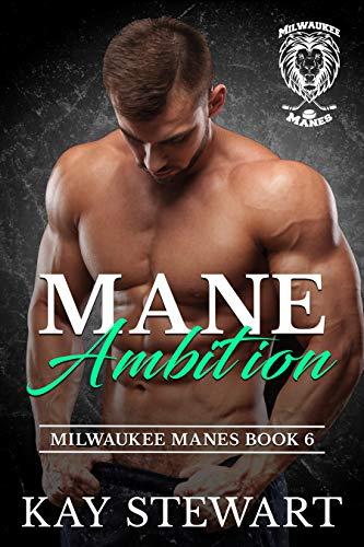 Mane Ambition (Milwaukee Manes Book 6) Kay Stewart