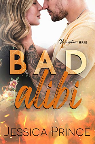 Bad Alibi (Redemption Book 1) Jessica Prince