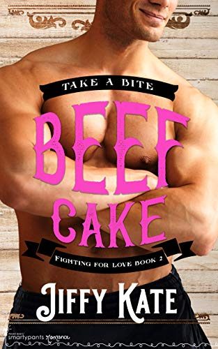 Beef Cake (Donner Bakery Book 4)  Smartypants Romance and Jiffy Kate