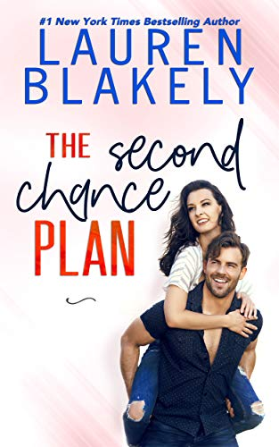 The Second Chance Plan (Caught Up In Love: The Swoony New Reboot of the Contemporary Romance Series Book 3)  Lauren Blakely