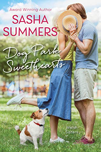 Dog Park Sweethearts (Welsh Sisters Book 1)  Sasha Summers