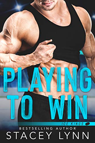 Playing To Win (Ice Kings)  Stacey Lynn