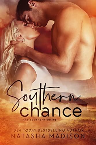 Southern Chance (The Southern Series Book 1) Natasha Madison