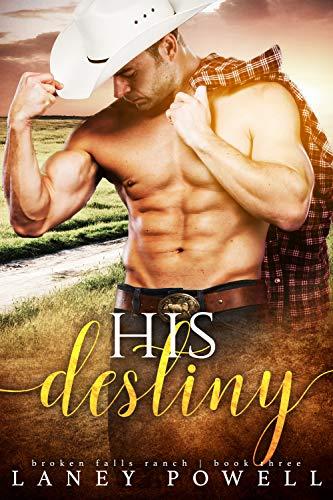His Destiny (A Broken Falls Ranch Book 3) Laney Powell