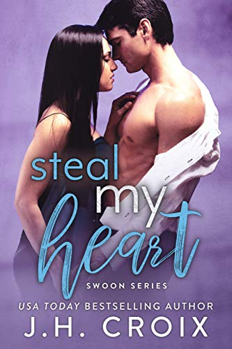 Steal My Heart (Swoon Series Book 7) J.H. Croix