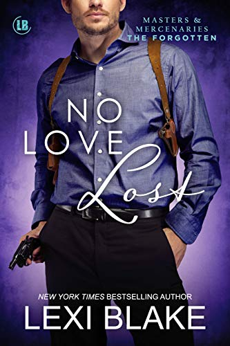 No Love Lost (Masters and Mercenaries: The Forgotten Book 5) Lexi Blake