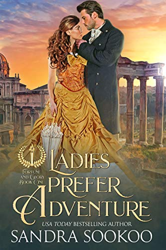 Ladies Prefer Adventure (Fortune and Glory Book 1)  Sandra Sookoo