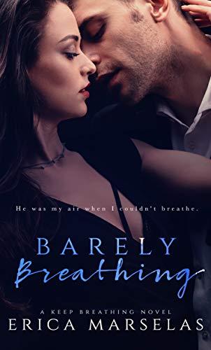 Barely Breathing (Keep Breathing Book 1) Erica Marselas