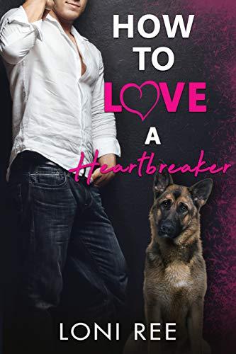 How to Love a Heartbreaker Loni Ree