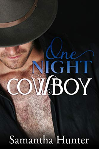 One Night Cowboy  Samantha Hunter