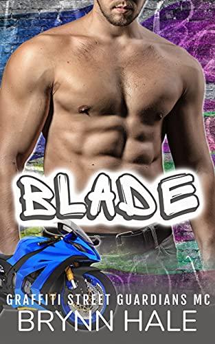 Blade (Graffiti Street Guardians MC Book 2)  Brynn Hale