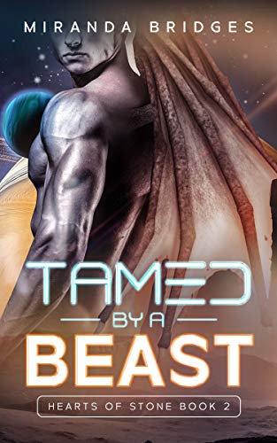 Tamed by a Beast: An Alien Breeder Romance (Hearts of Stone Book 2)  Miranda Bridges
