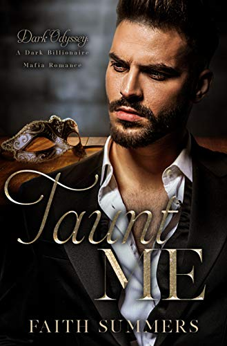 Taunt Me: A Dark Billionaire Mafia Romance (Dark Odyssey Book 2) Faith Summers and Khardine Gray
