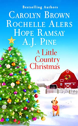 A Little Country Christmas Carolyn Brown , Hope Ramsay, et al.