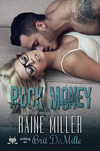 Puck Money: A Hockey Love Story (Vegas Crush Book 4)  Raine Miller and Brit DeMille