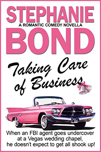 Taking Care of Business: a romantic comedy  Stephanie Bond