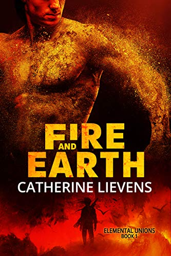 Fire and Earth (Elemental Unions Book 1)  Catherine Lievens