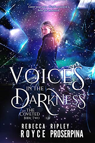 Voices in the Darkness (The Coveted Book 2) Ripley Proserpina and Rebecca Royce
