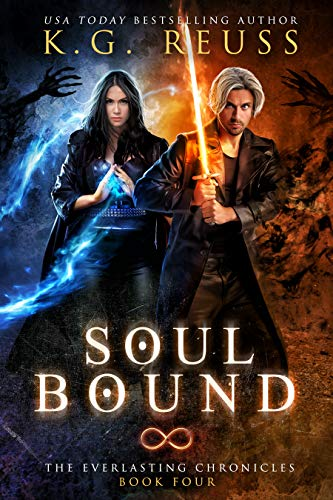 Soul Bound: A Dementon Academy of Magic Novel (The Everlasting Chronicles Book 4) K.G. Reuss