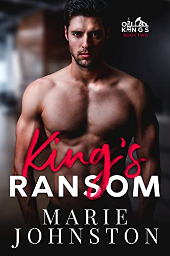 King's Ransom (Oil Kings Book 2) Marie Johnston