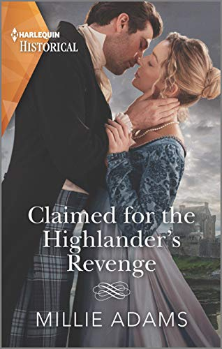 Claimed for the Highlander's Revenge (Harlequin Historical)  Millie Adams