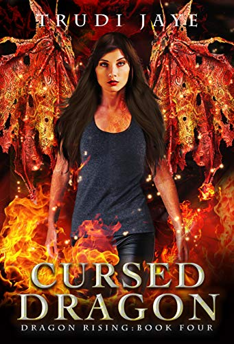 Cursed Dragon (Dragon Rising Urban Fantasy Series Book 4)  Trudi Jaye