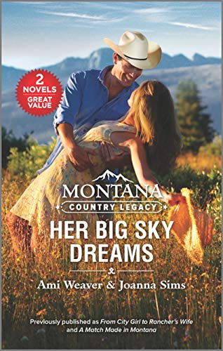 Montana Country Legacy: Her Big Sky Dreams Ami Weaver and Joanna Sims
