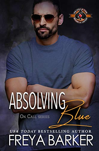 Absolving Blue (Police and Fire: Operation Alpha) (On Call Book 4)  Freya Barker and Operation Alpha