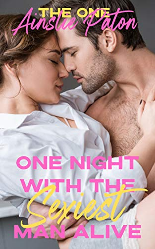 One Night with the Sexiest Man Alive (The One Book 1) Ainslie Paton and Belinda Holmes