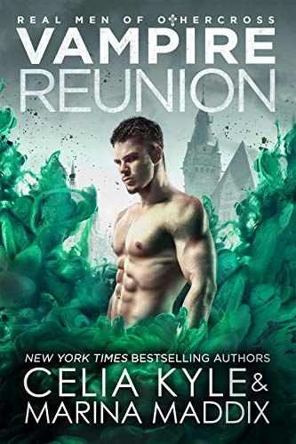 Vampire Reunion: Paranormal Witch Romance (Real Men of Othercross Book 4)  Celia Kyle and Marina Maddix