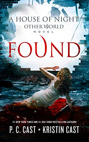 Found (The House of Night Other World Series Book 4)  P. C. Cast and Kristin Cast