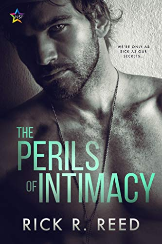 The Perils of Intimacy  Rick R. Reed