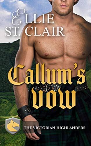 Callum's Vow (The Victorian Highlanders Book 1)  Ellie St. Clair