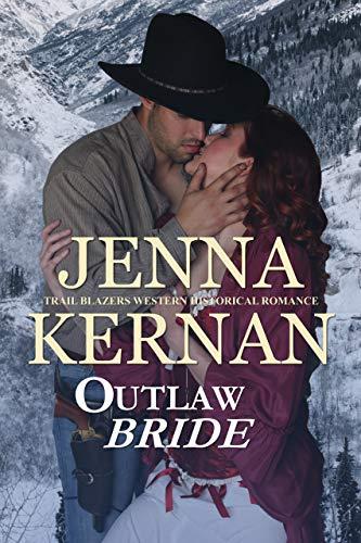 Outlaw Bride: Trail Blazers Western Historical Romance  Jenna Kernan