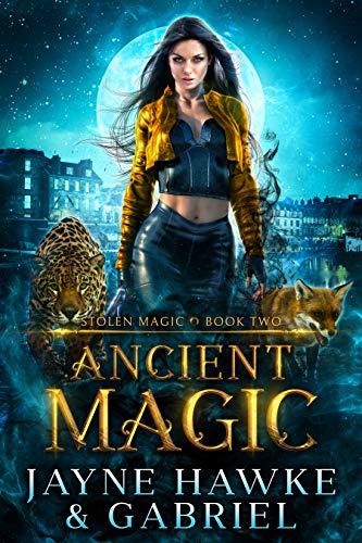 Ancient Magic (Stolen Magic Book 2)  Jayne Hawke, Gabriel