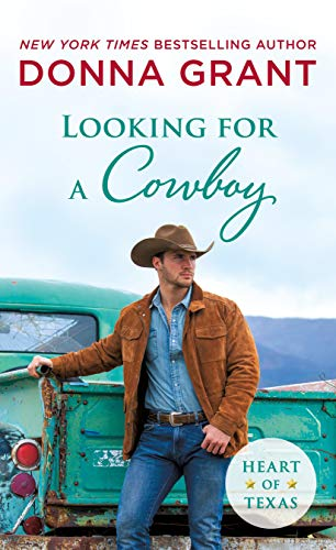 Looking for a Cowboy (Heart of Texas Book 5) Donna Grant