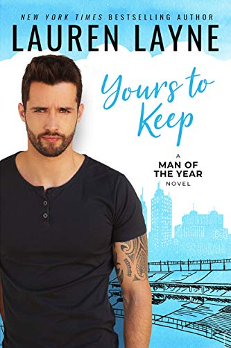 Yours to Keep (Man of the Year Book 2) Lauren Layne