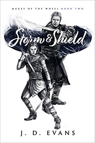 Storm & Shield (Mages of the Wheel Book 2)  J. D. Evans