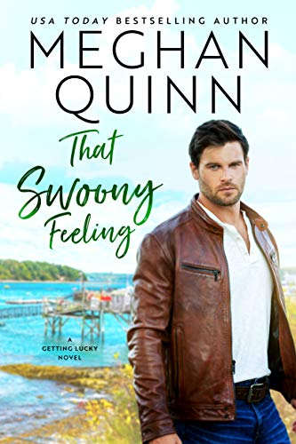 That Swoony Feeling (Getting Lucky Book 4) Meghan Quinn