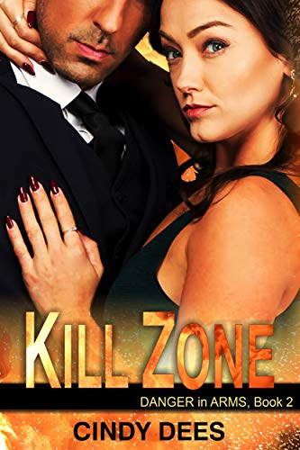 Kill Zone (Danger in Arms, Book 2): Romantic Suspense  Cindy Dees