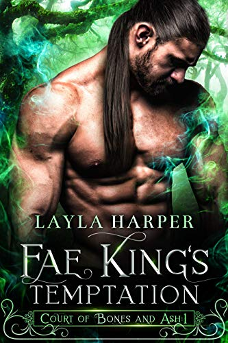 Fae King's Temptation (Court of Bones and Ash Book 1) Layla Harper