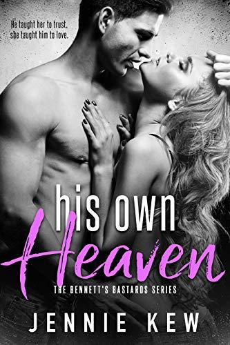 His Own Heaven (The Bennett's Bastards Series Book 3) Jennie Kew