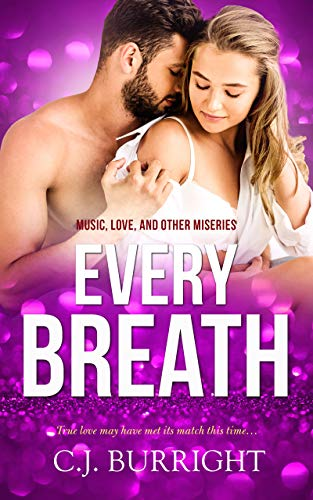 Every Breath (Music, Love and Other Miseries)  C.J. Burright