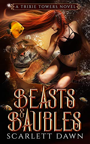 Beasts and Baubles (Trixie Towers Book 4) Scarlett Dawn