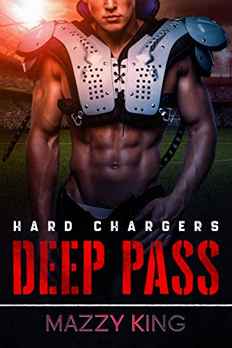 Deep Pass: Alpha Male Football Steamy Instalove (Hard Chargers Book 1)  Mazzy King