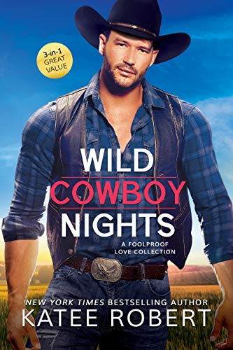 Wild Cowboy Nights: a Foolproof Love collection  Katee Robert